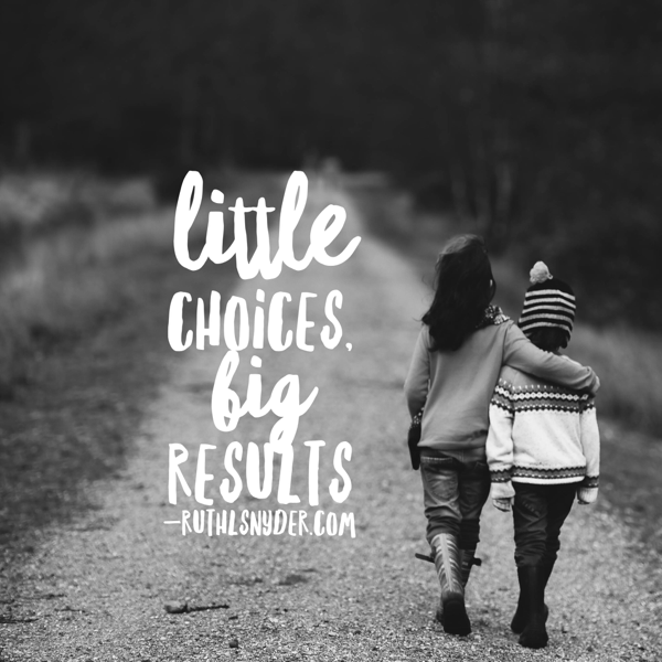 little choices, big results